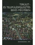 Terület- és településfejlesztés Békés megyében - Takács János
