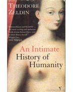 An Intimate History of Humanity (angol-nyelvű) - Zeldin, Theodore