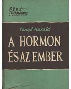 A hormon és az ember - Tangl Harald