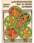 Gyümölcstermesztési házi- és háztáji kertekben - Mohácsy Mátyás