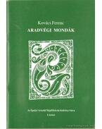 Aradvégi mondák - Kovács Ferenc