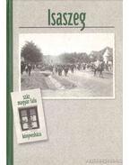 Isaszeg - Asztalos István, Egey Tibor (szerk.)