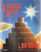 A szervezés alapjai - L. Ron Hubbard