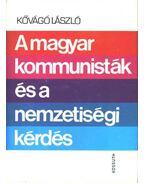 A magyar kommunisták és a nemzetiségi kérdés (1918-1948) - Kővágó László