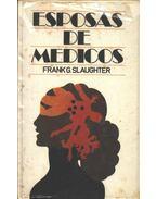 Esposas de medicos - Slaughter, Frank G.