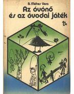 Az óvónő és az óvodai játék - B. Méhes Vera