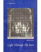 Light Through the Bars (Fény a rácsokon) (dedikált) - Csiha Kálmán