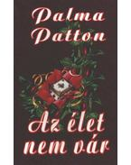 Az élet nem vár - Patton, Palma