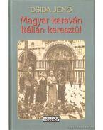 Magyar karaván Itálián keresztül - Dsida Jenő