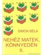 Nehéz matematika könnyedén II. - Simon Béla