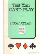 Test Your Card Play 4 - Kelsey, Hugh