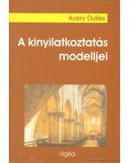A kinyilatkoztatás modelljei - Dulles, Avery