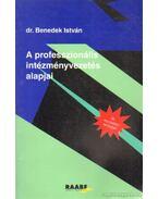 A professzionális intézményvezetés alapjai - Dr. Benedek István