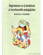 Hagyományos és új közelítések az összehasonlító pedagógiában ( dedikált) - Kovács Sándor