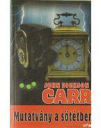 Mutatvány a sötétben - John Dickson Carr