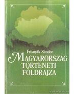 Magyarország történelmi földrajza - Dr. Frisnyák Sándor