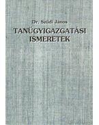 Tanügyigazgatási ismeretek - Szüdi János dr.