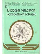 Biológiai feladatok középiskolásoknak - Dr. Kovács László, Gál Béla, Szécsi Szilveszter, Dr. Németh Endre, Kánitz József dr.