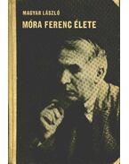 Móra Ferenc élete - Magyar László
