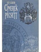 Címerek Pécsett - Sey Gábor