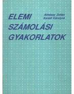 Elemi számolási gyakorlatok - Almássy Zoltán, Karádi Károlyné
