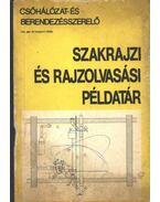 Csőhálózat és berendezésszerelő szakrajzi és rajzolvasási példatár - Szalay József