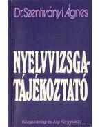 Nyelvvizsgatájékoztató - Dr. Szentiványi Ágnes