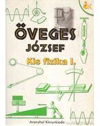 Kis fizika I. - Öveges József