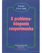 A problémaközpontú csoportmunka - Petriné Feyér Judit