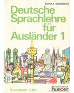 Deutsche Sprachlehre für Ausländer 1. - Griesbach,Heinz, Schulz,Dora