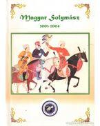 Magyar Solymász 2003-2004. - Bércses János (szerk.), Bogyai Frigyes (szerk.), Wrábel György (szerk.), Vágvölgyi Bence (szerk.)