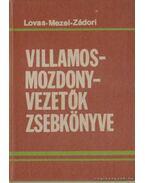 Villamosmozdonyvezetők zsebkönyve - Mezei István, Lovas József, Zádori Zoltán