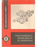 Forgácsnélküli megmunkálás és szerszámai - Márton Tibor, Poprócsi István dr.