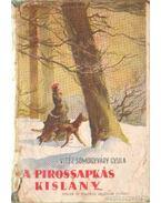 A pirossapkás kislány I-II. kötet (egyben) - Vitéz Somogyváry Gyula