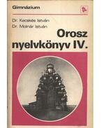 Orosz nyelvkönyv IV. - Molnár István, Kecskés István