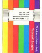 Easy file - tól Master 64-ig-Adatfeldolgozó programok Commodore 64-re - Dr. Nagy József, Bakallár Sándor, Kruzslák Erzsébet, Várdainé Kollár Judit