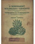 A konyhakert különleges terményei - Sávoly Sámuel
