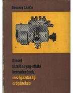 Diesel tüzelőanyag-ellátó berendezések mezőgazdasági erőgépeken - Bosznay László
