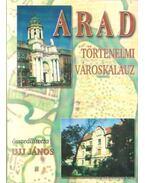 Arad történelmi városkalauz - Ujj János