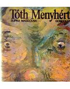 Tóth Menyhért - Supka Magdolna
