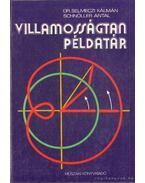 Villamosságtan példatár - Schnöller Antal, Selmeczi Kálmán dr.