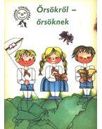 Őrsökről - őrsöknek - Horváth Mihály, Papp György, Jani Lászlóné, Somogyi Imréné, Sörös Erzsébet
