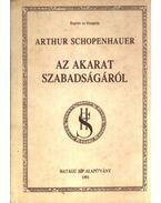 Az akarat szabadságáról - Schopenhauer, Arthur