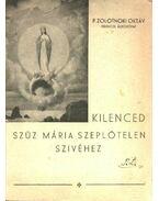 Kilenced Szűz Mária szeplőtelen szivéhez - P. Zolotnoki Oktáv