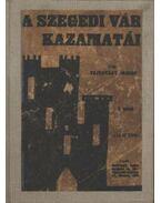 A Szegedi Vár kazamatái I-V. kötet - Fejérváry József