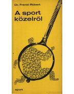 A sport közelről - Dr. Frenkl Róbert