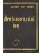 Árufuvarozási jog - Dr. Isépy István, Dr. Baczonyi Zoltán, Dr. Uhlyarik György