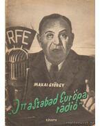 Itt a Szabad Európa rádió - Makai György