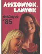 Asszonyok, lányok évkönyve '85 - Márkus Gizi