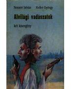 Alvilági vadászatok - Nemere István, Kellei György
